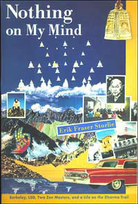 Nothing on My Mind, Eric Storlie.  Book cover depicting a collage of photos, natural images, 20th Century memorabilia, and Buddhist images.